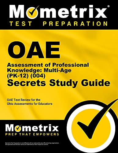 9781630944230: OAE Assessment of Professional Knowledge: Multi-Age (PK-12) (004) Secrets Study Guide: OAE Test Review for the Ohio Assessments for Educators