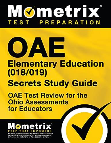 OAE Elementary Education (018/019) Secrets Study Guide: OAE Exam Secrets