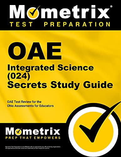 Study Guide: Oae Integrated Science 024 Secrets: Oae Test Review for the Ohio Assessments for ...
