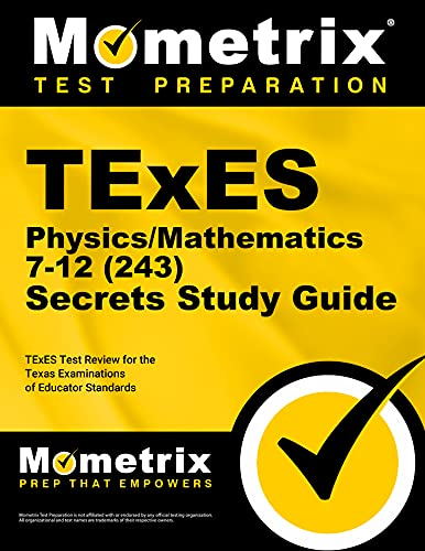 Texes Physics/Mathematics 7-12 (243) Secrets Study Guide: Texes Test Review for the Texas ...