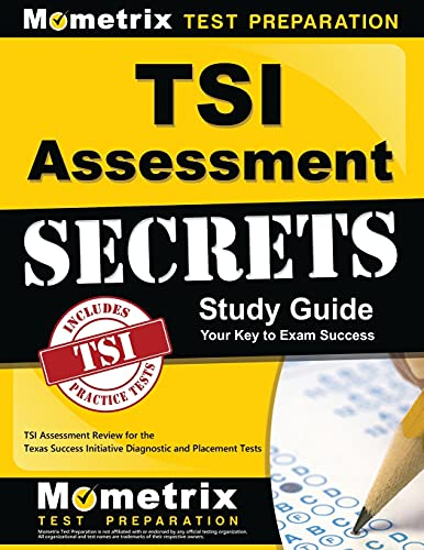 9781630945312: TSI Assessment Secrets Study Guide: TSI Assessment Review for the Texas Success Initiative Diagnostic and Placement Tests