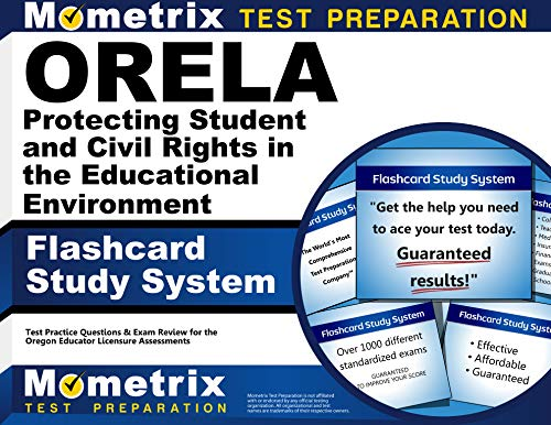 9781630945756: ORELA Protecting Student and Civil Rights in the Educational Environment Flashcard Study System: ORELA Test Practice Questions & Exam Review for the Oregon Educator Licensure Assessments (Cards)