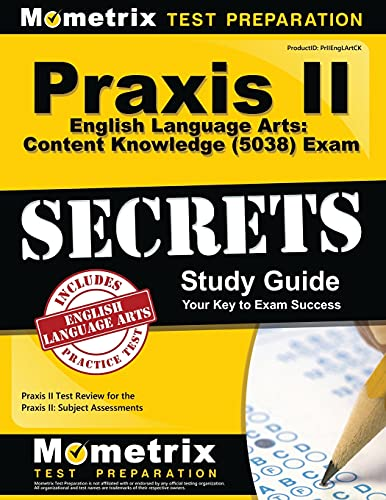 9781630945930: Praxis II English Language Arts: Content Knowledge (5038) Exam Secrets Study Guide: Praxis II Test Review for the Praxis II: Subject Assessments