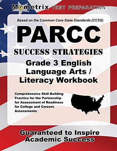 9781630946920: PARCC Success Strategies Grade 3 English Language Arts/Literacy Workbook: Comprehensive Skill Building Practice for the Partnership for Assessment of Readiness for College and Careers Assessments