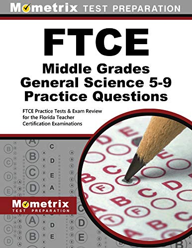 FTCE Middle Grades General Science 5-9 Practice: FTCE Exam Secrets