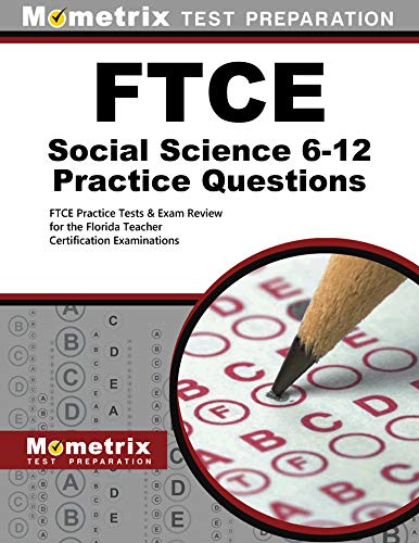 9781630947736: FTCE Social Science 6-12 Practice Questions: FTCE Practice Tests & Exam Review for the Florida Teacher Certification Examinations