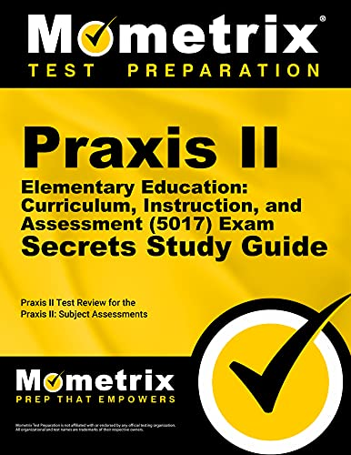 9781630948108: Praxis II Elementary Education: Curriculum, Instruction, and Assessment (5017) Exam Secrets Study Guide: Praxis II Test Review for the Praxis II: Subject Assessments