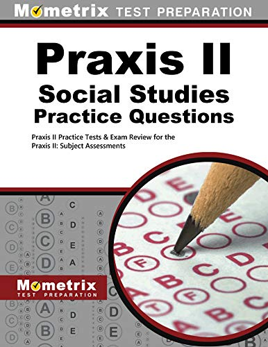 9781630948238: Praxis II Social Studies Practice Questions: Praxis II Practice Tests & Exam Review for the Praxis II: Subject Assessments