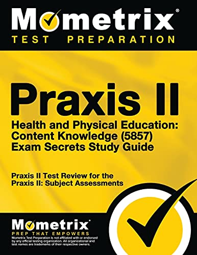 9781630949396: Praxis II Health and Physical Education: Content Knowledge (5857) Exam Secrets Study Guide: Praxis II Test Review for the Praxis II: Subject Assessments
