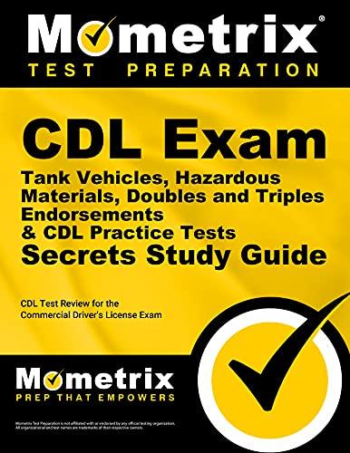 CDL Exam Secrets - Tank Vehicles, Hazardous Materials, Doubles and Triples Endorsements & CDL ...