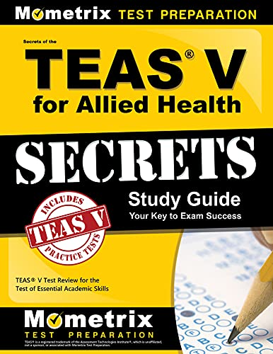 9781630949907: Secrets of the TEAS V for Allied Health Study Guide: TEAS Test Review for the Test of Essential Academic Skills