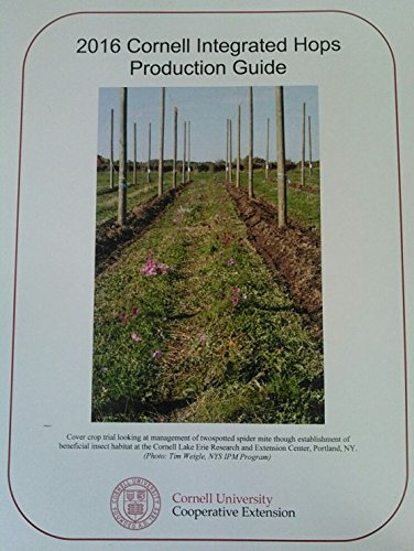 9781630950446: 2016 Cornell Integrated Hops Production Guide