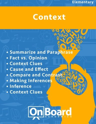 9781630960438: Context: Summarize and Paraphrase, Fact vs. Opinion, Context Clues, Cause and Effect, Compare and Contrast, Making Inferences, Inference, Context Clues