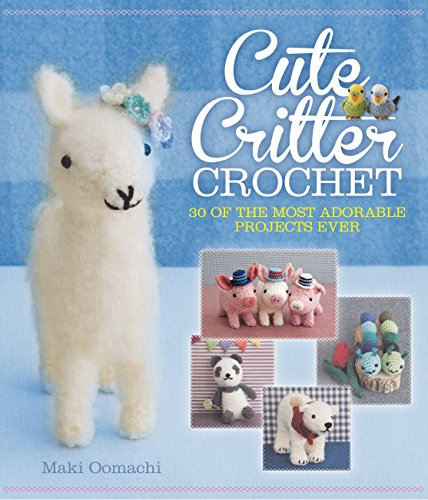 9781631060021: Cute Critter Crochet: 30 Adorable Patterns