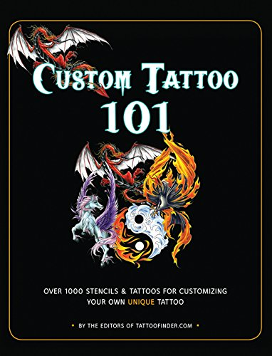 9781631060236: Custom Tattoo 101: Over 1000 Stencils and Ideas for Customizing Your Own Unique Tattoo