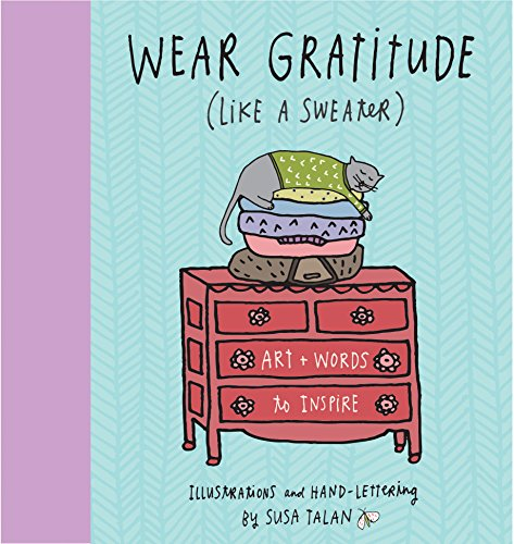 Wear Gratitude (Like A Sweater): Art + Words to Inspire: Talan, Susa