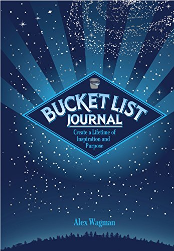 9781631060571: Bucket List Journal: Create a Lifetime of Inspiration and Purpose