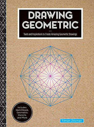9781631061653: Drawing Geometric: Tools and Inspirations to Create Amazing Geometric Drawings - Includes: Sketchbook, Geometric Stencils, and More
