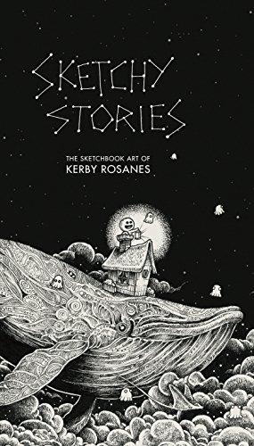 9781631061752: Sketchy Stories: The Sketchbook Art of Kerby Rosanes: The Spectacular Sketchbook of Kerby Rosanes