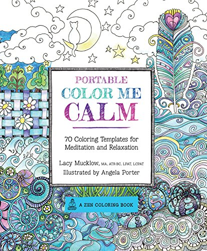 9781631061868: Portable Color Me Calm: 70 Coloring Templates for Meditation and Relaxation (A Zen Coloring Book)