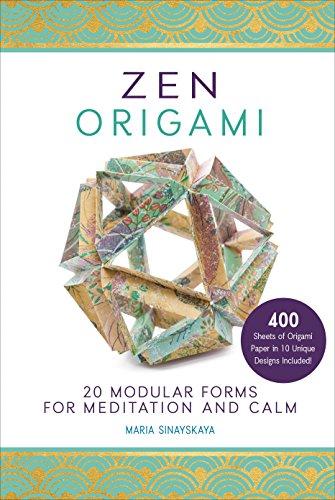 Zen Origami: 20 Modular Forms for Meditation and Calm: Sinayskaya, Maria
