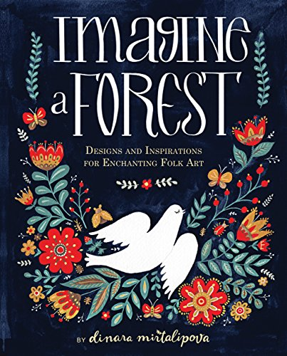 9781631062353: Imagine a Forest: Designs and Inspirations for Enchanting Folk Art