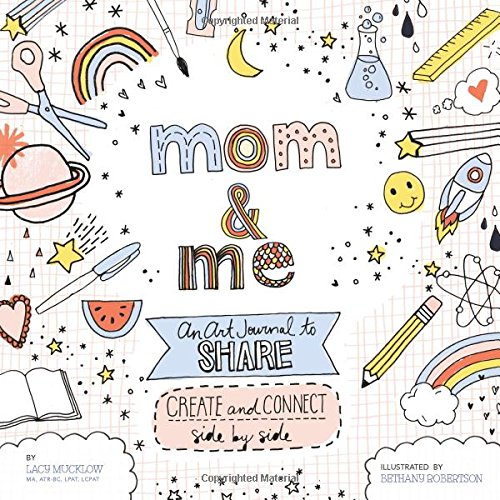 Mom And Me: A Side-By-Side, Fill-In Art Journal: Create, Share, And Connect Together: Mucklow, Lacy...