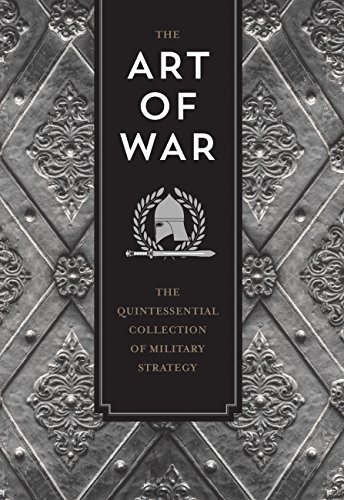 The Art of War: The Quintessential Collection: Tzu, Sun; Machiavelli,