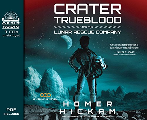 9781631080036: Crater Trueblood and the Lunar Rescue Company (Library Edition) (A Helium-3 Novel)