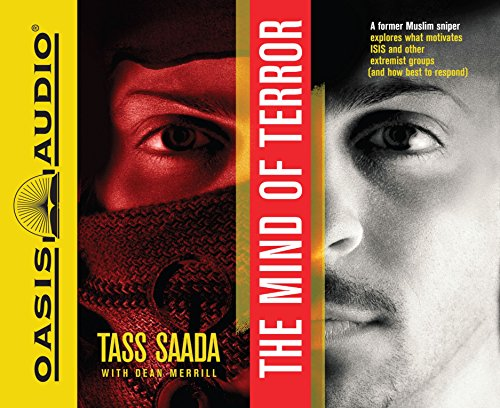 The Mind of Terror (Library Edition): A Former Muslim Sniper Explores What Motiviates Isis and ...