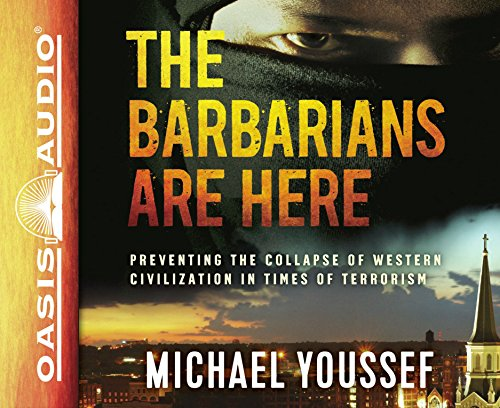 The Barbarians Are Here (Library Edition): Preventing the Collapse of Western Civilization in Times...