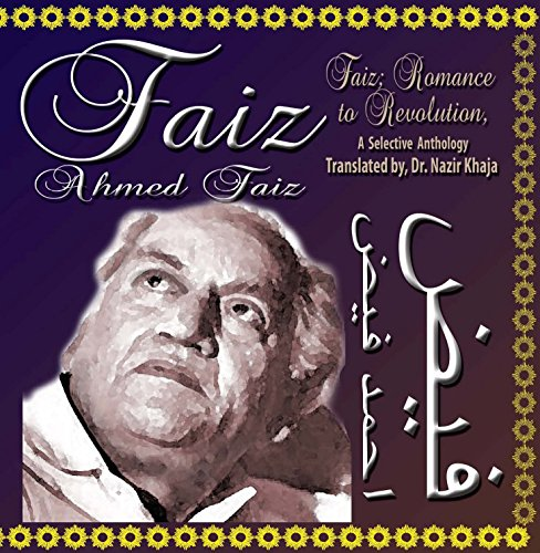 Faiz: Romance to Revolution; A Selective Anthology: Dr. Nazir Khaja
