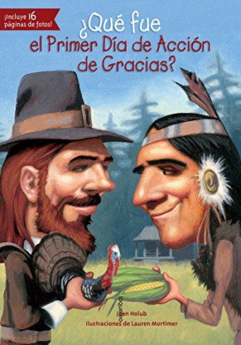Qué fue el Primer Día de Acción de Gracias? (Quien Fue? / Who Was?) (Spanish Edition): Joan Holub