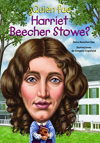 9781631134210: ¿Quién fue Harriet Beecher Stowe? (Quien Fue? / Who Was?) (Spanish Edition)