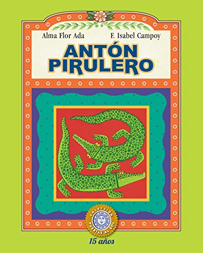 Anton Pirulero (Puertas Al Sol / Gateways to the Sun) (Spanish Edition): Alma Flor Ada