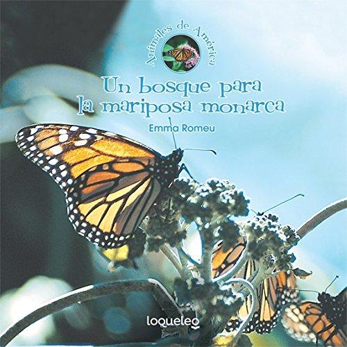 Un Bosque Para La Mariposa Monarca (Animales: Romeu, Emma