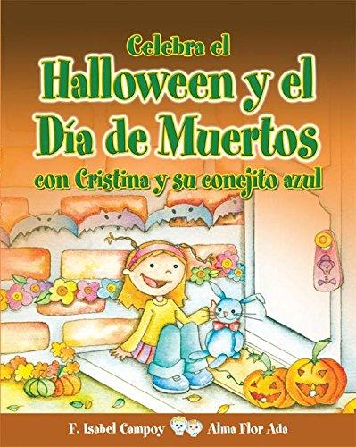 9781631138744: Celebra el Halloween y el Día de Muertos con Cristina y su conejito azul (Puertas Al Sol / Gateways to the Sun) (Spanish Edition)