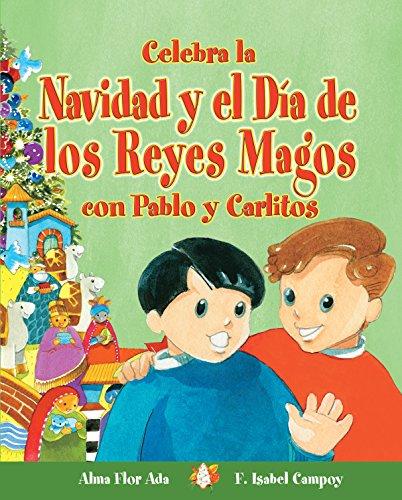 9781631138751: Celebra la Navidad y el Día de los Reyes Magos con Pablo y Carlitos (Cuentos Para Celebrar / Stories To Celebrate) (Spanish Edition)