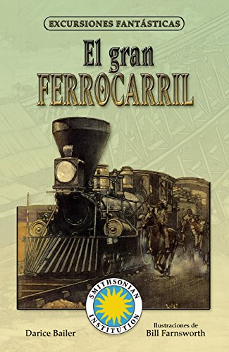 9781631139086: El gran ferrocarril / Railroad! (Spanish Edition) (Excursiones Fantasticas / Fantasy Field Trips)