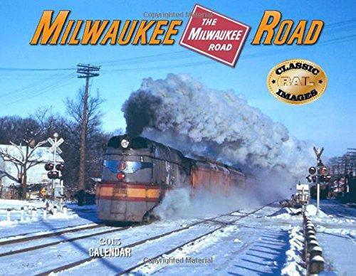 9781631140044: Milwaukee Road 2015 Calendar: Classic Railroad Images