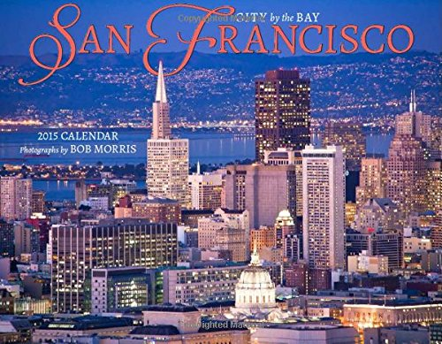 9781631140167: San Francisco 2015 Calendar: City by the Bay
