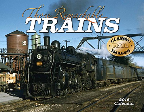 9781631140792: Those Remarkable Trains 2016 Calendar 11x14