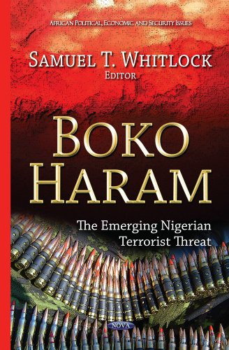 Boko Haram: The Emerging Nigerian Terrorist Threat (African Political, Economic, and Security ...