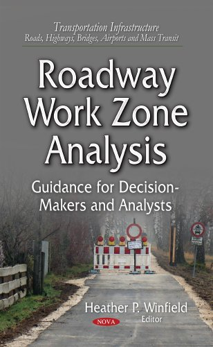 Roadway Work Zone Analysis (Transportation Infrastructure-Roads, Highways, Bridges, Airports and ...