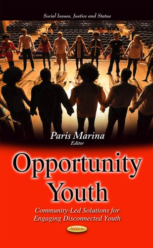9781631174155: Opportunity Youth: Community-Led Solutions for Engaging Disconnected Youth (Social Issues, Jusctice and Status)