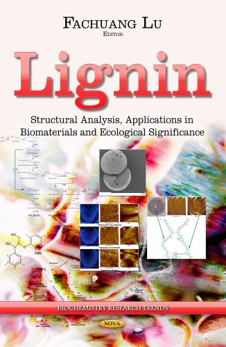 Lignin: Structural Analysis, Applications in Biomaterials and Ecological Significance (Biochemistry...