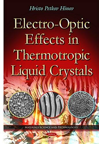 Electro-Optic Effects in Thermotropic Liquid Crystals (Materials Science Technologies): Hinov, ...