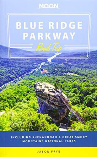 Moon Blue Ridge Parkway Road Trip: Including Shenandoah & Great Smoky Mountains National Parks ...