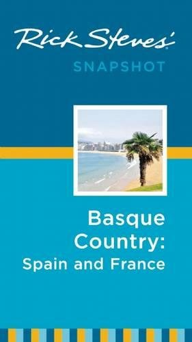 9781631210730: Rick Steves Snapshot Basque Country: France & Spain