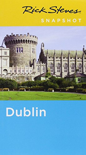 Rick Steves Snapshot Dublin: Steves, Rick